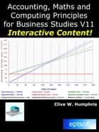 Accounting, Maths and Computing Principles for Business Studies V11 eBook by Clive W Humphris