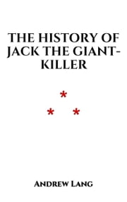 The History of Jack the Giant-Killer ebook by Andrew Lang