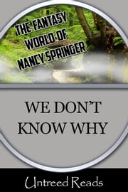 We Don't Know Why ebook by Nancy Springer