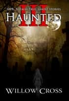 Haunted III ebook by Willow Cross