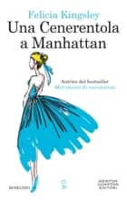Una cenerentola a Manhattan ebook by Felicia Kingsley