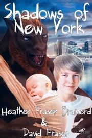 Shadows of New York - The Manny, #1 ebook by Heather Fraser Brainerd,David Fraser