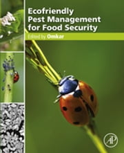 Ecofriendly Pest Management for Food Security ebook by Omkar