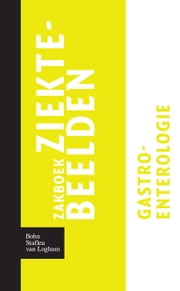 Zakboek ziektebeelden Gastro-enterologie ebook by Karin Linden