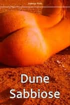Dune Sabbiose ebook by Federico Viola