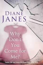 Why Don't You Come for Me? ebook by Diane Janes