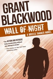 Wall of Night - A Briggs Tanner Novel ebook by Grant Blackwood