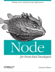 Node for Front-End Developers ebook by Garann Means