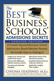 The Best Business Schools' Admissions Secrets - A Former Harvard Business School Admissions Board Member Reveals the Insider Keys to Getting In ebook by Chioma Isiadinso