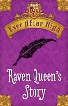 Ever After High Shorts: Raven Queen's Story ebook by Shannon Hale