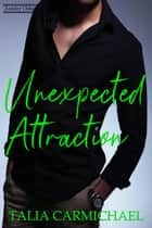 Unexpected Attraction - Zander Oaks, #2 ebook by Talia Carmichael