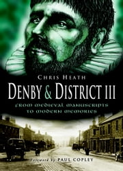 Denby & District III ebook by Chris Heath
