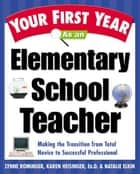 Your First Year As an Elementary School Teacher ebook by Lynne Marie Rominger,Karen Heisinger,Natalie Elkin