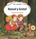 Hansel y Gretel ebook by Jacob Grimm, Wilhelm Grimm, Francesc Rovira