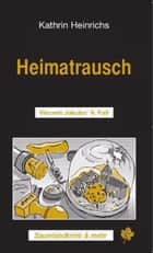 Heimatrausch - Vincent Jakobs' 9.Fall ebook by Kathrin Heinrichs