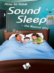 How to have Sound Sleep - The Natural Way ebook by Dr. A.K. Sethi
