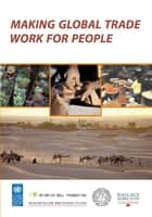 Making Global Trade Work for People ebook by Kamal Malhotra