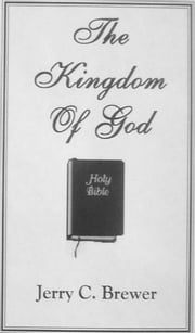 The Kingdom Of God ebook by Jerry Brewer