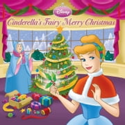 Cinderella's Fairy Merry Christmas ebook by Disney Book Group
