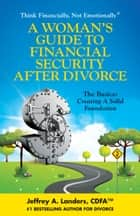 A Woman's Guide To Financial Security After Divorce ebook de Jeffrey Landers