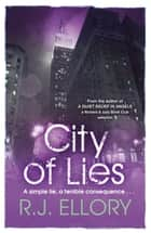 City Of Lies ebook by R.J. Ellory