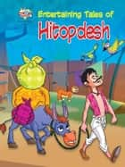 Entertaining Tables of Hitopdesh ebook by Prakash Manu