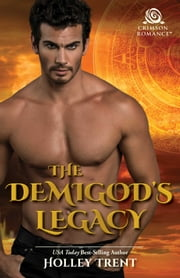 The Demigod's Legacy ebook by Holley Trent