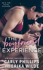 The Boyfriend Experience ekitaplar by Carly Phillips, Erika Wilde