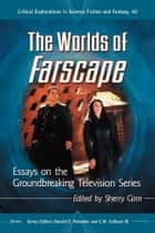 The Worlds of Farscape ebook by Sherry Ginn,Donald E. Palumbo,C.W. Sullivan III