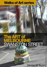 The Art of Melbourne: Swanston Street ebook by Denise M Taylor