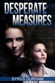 Desperate Measures ebook by Syrus Durham