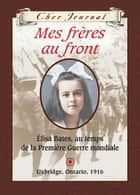 Cher Journal : Mes frères au front ebook by Jean Little