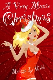 A Very Maxie Christmas (Maxie Duncan short story) - Maxie Duncan Series ebook by Melissa L. Webb