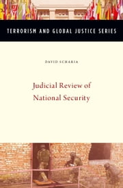 Judicial Review of National Security ebook by David Scharia