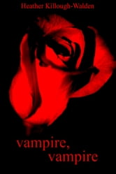 Vampire, Vampire ebook by Heather Killough-Walden