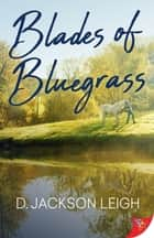 Blades of Bluegrass ebook by D. Jackson Leigh