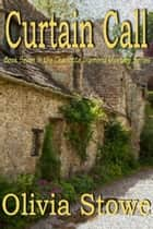 Curtain Call ebook by Olivia Stowe