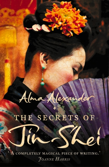 The Secrets of Jin-Shei ebook by Alma Alexander