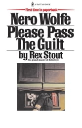 Please Pass The Guilt ebook by Rex Stout