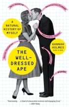 The Well-Dressed Ape ebook by Hannah Holmes