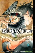 Black Clover, Vol. 1 - The Boy's Vow ebook by Yūki Tabata