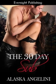 The 30 Day Sub ebook by Alaska Angelini