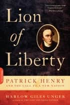 Lion of Liberty ebook by Harlow Giles Unger