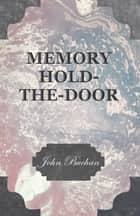 Memory Hold-The-Door ebook by John Buchan