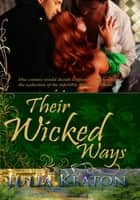 Their Wicked Ways ebook by Julia Keaton