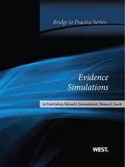 Galves, Imwinkelried and Leach's Evidence Simulations: Bridge to Practice - Bridge to Practice ebook by Fred Galves,Edward Imwinkelried,Thomas Leach