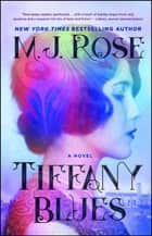 Tiffany Blues - A Novel ebook by M. J. Rose