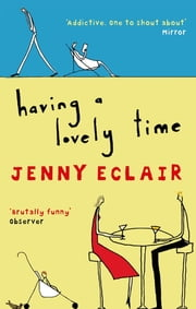 Having A Lovely Time ebook by Jenny Eclair