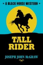 Tall Rider ebook by Joseph John McGraw