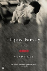 Happy Family - A Novel ebook by Wendy Lee
